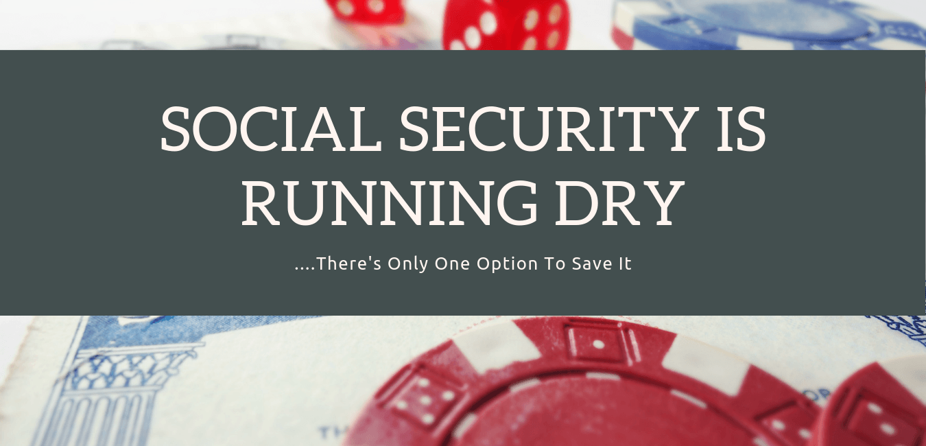 Social Security Is Running Dry, And There's Only One Politically Viable Option To Save It